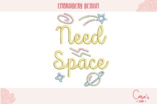 Need Space Travel Quotes Embroidery Design By carasembor 2