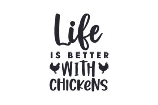 Life is Better with Chickens Quotes Craft Cut File By Creative Fabrica Crafts