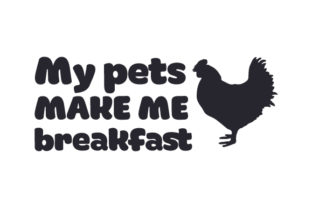 My Pets Make Me Breakfast Quotes Craft Cut File By Creative Fabrica Crafts