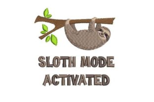 Sloth Mode Activated Wild Animals Embroidery Design By Embroidery Designs