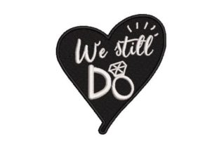 We Still Do Wedding Quotes Embroidery Design By Embroidery Designs
