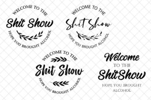 Welcome to the Shit Show Graphic Graphic Templates By digitaldesignstudioo