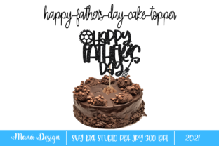 Print on Demand: Happy Father's Day Cake Topper Graphic 3D SVG By Maná Design 1