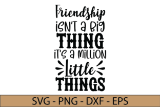 Friendship Isn't a Big Thing Graphic Crafts By zahed6525