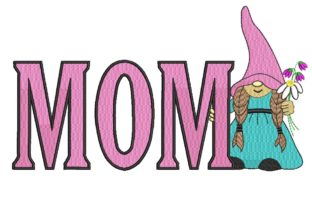 Print on Demand: Gnome for Mom Mother's Day Embroidery Design By ArtEMByNatali