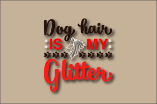 Dog Hair is My Glitter T-shirt Design Graphic Print Templates By Ador Hasan