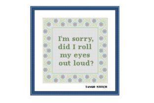 Print on Demand: I Am Sorry Funny Sarcastic Quote Xstitch Graphic Cross Stitch Patterns By Tango Stitch