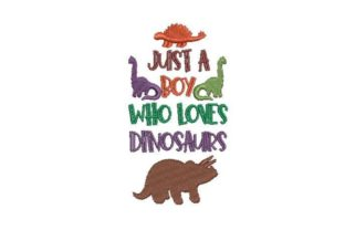 Just a Boy Who Loves Dinosaurs Dinosaurs Embroidery Design By Embroidery Designs