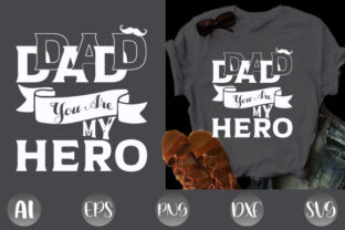 Print on Demand: Dad You Are My Hero Father Day T-shirt Graphic Print Templates By creative_design915