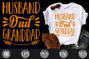 Print on Demand: Husband Dad Granddad Father's Day Tshirt Graphic Print Templates By creative_design915