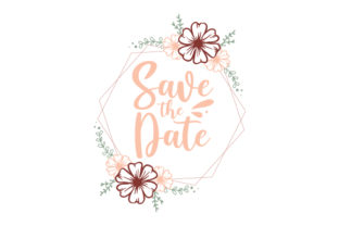 Save the Date Floral Template Wedding Craft Cut File By Creative Fabrica Crafts
