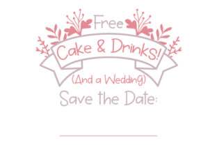 Save the Date Free Cake & Drinks Template Wedding Craft Cut File By Creative Fabrica Crafts