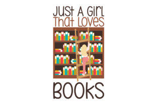 Just a Girl That Loves Books Hobbies Craft Cut File By Creative Fabrica Crafts 1