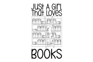 Just a Girl That Loves Books Hobbies Craft Cut File By Creative Fabrica Crafts 2