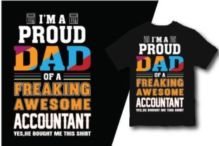 I'm a Proud Dad of a Freaking Awesome Graphic Print Templates By Artist Zone