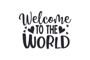 Welcome to the World Baby Craft Cut File By Creative Fabrica Crafts