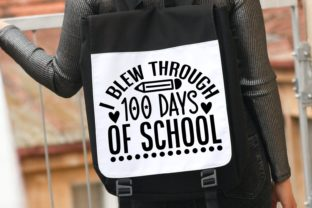 I Blew Through 100 Days of School Svg Graphic Illustrations By VectorEnvy