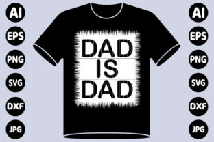Print on Demand: Dad is Dad Unique Trendy T-shirt Design Graphic Print Templates By creative_design915
