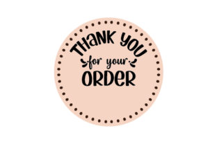 Thank You for Your Order Sticker Designs & Drawings Craft Cut File By Creative Fabrica Crafts