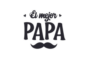 El Mejor Papa Father's Day Craft Cut File By Creative Fabrica Crafts