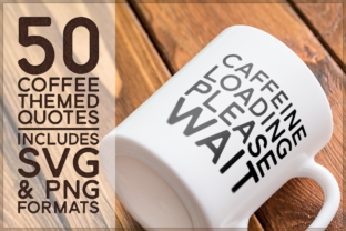 Print on Demand: Coffee Quotes for Vinyl and Sublimation Graphic Crafts By gentlemancrafter