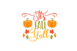 It's Fall Y'all Fall Craft Cut File By Creative Fabrica Crafts