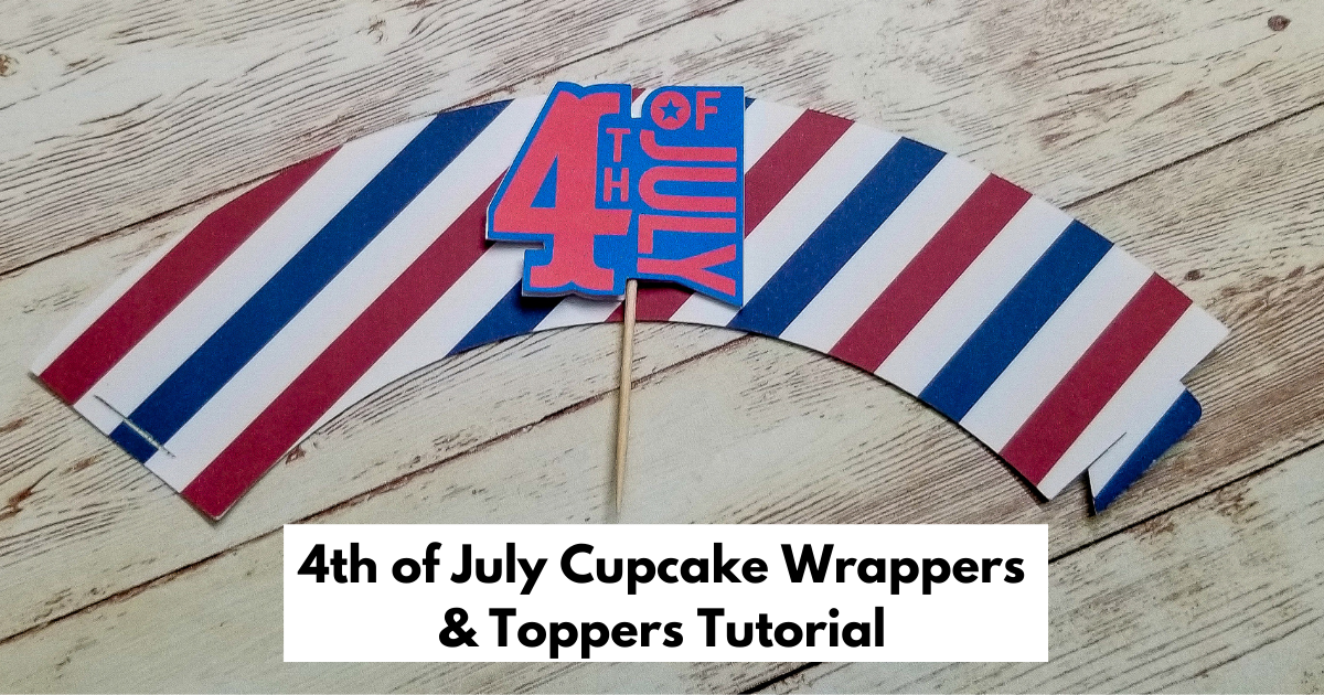 4th of July Cupcake Wrappers & Toppers Tutorial main article image