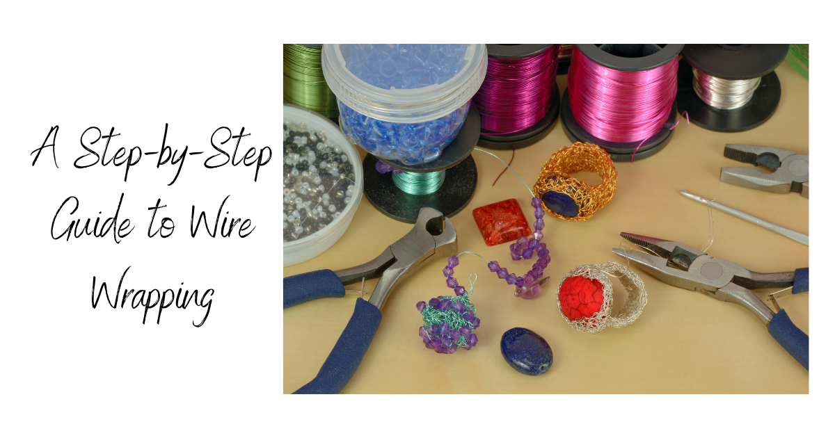 A Step-by-Step Guide to Wire Wrapping