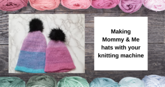 Mommy and Me Hats with Your Knitting Machine