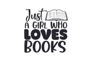Just a Girl Who Loves Books Hobbies Craft Cut File By Creative Fabrica Crafts