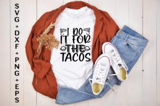 I Do It for the Tacos Graphic Print Templates By designstore