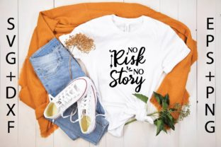 No Risk No Story Graphic Print Templates By designstore