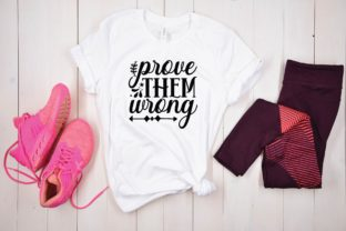 Prove Them Wrong Graphic Print Templates By designstore