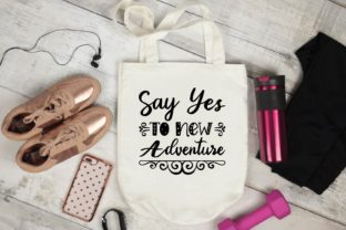 Say Yes to New Adventure Graphic Print Templates By designstore