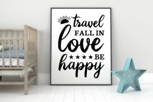 Travel Fall in Love Be Happy Graphic Print Templates By designstore