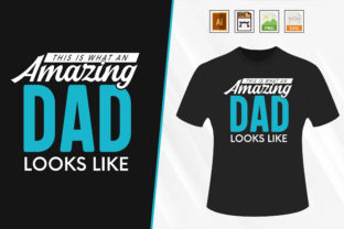 Print on Demand: Father's Day Amazing T-shirt. Graphic Print Templates By Trendy Graphics