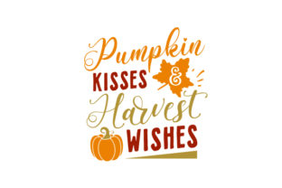Pumpkin Kisses & Harvest Wishes Fall Craft Cut File By Creative Fabrica Crafts 1