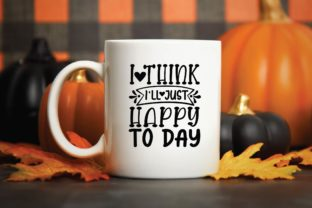 I Think I'll Just Happy Today Graphic Print Templates By designstore