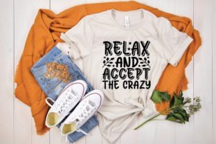 Relax and Accept the Crazy Graphic Print Templates By designstore