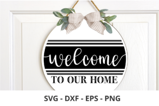 WELCOME TOU OUR HOME SVG FILE for SIGN Graphic Crafts By Chamsae Studio