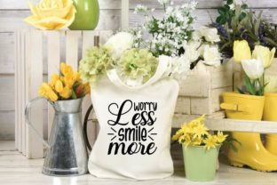 Worry Less Smile More Graphic Print Templates By designstore
