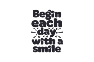 Begin Each Day with a Smile Bedroom Craft Cut File By Creative Fabrica Crafts