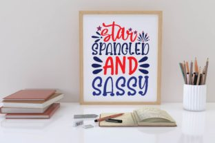 Star Spangled and Sassy Svg Graphic Print Templates By designstore