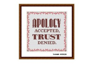 Print on Demand: Apology Accepted, Trust Denied Funny Graphic Cross Stitch Patterns By Tango Stitch
