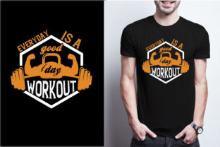 Everyday is a Good Day to Workout Graphic Print Templates By craftbundle