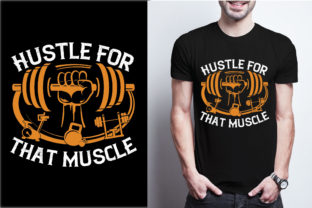 Hustle for That Muscle Graphic Print Templates By craftbundle
