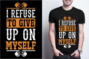 I Refuse to Give Up on Myself Graphic Print Templates By craftbundle
