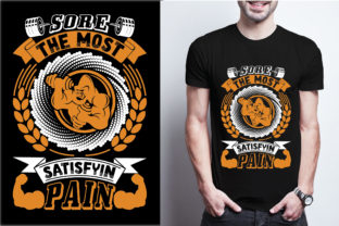 Sore. the Most Satisfying Pain Graphic Print Templates By craftbundle