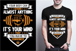 Your Body Can Stand Almost Anything. It' Graphic Print Templates By craftbundle