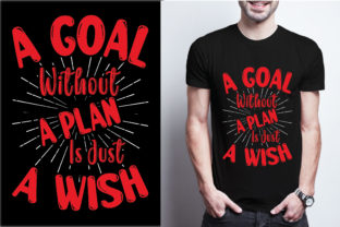 A Goal Without a Plan is Just a Wish Graphic Print Templates By craftbundle